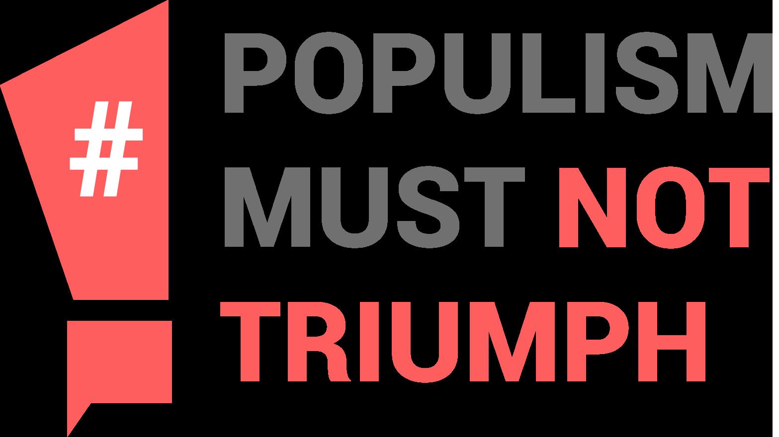 #PopulismMustNotTriumph